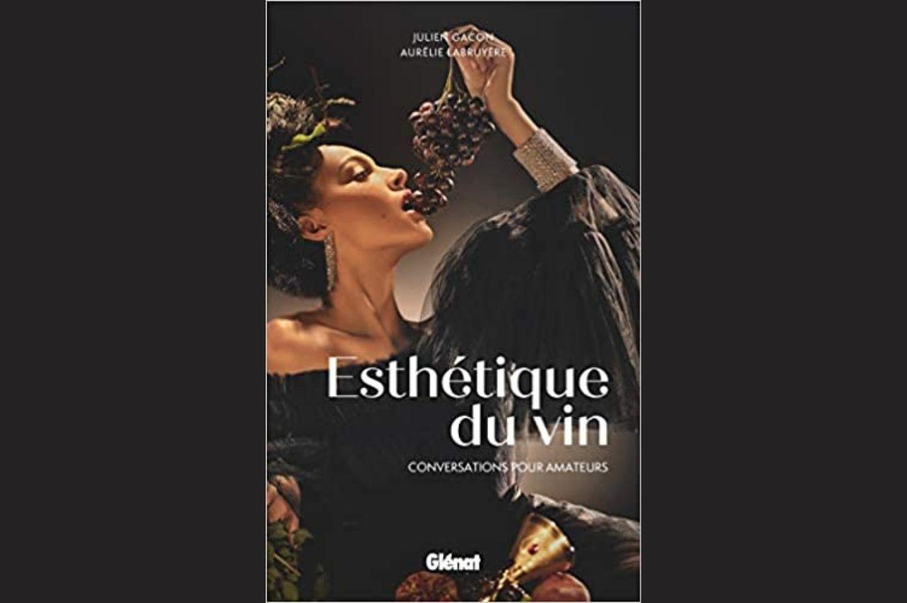 """L'Esthétique du Vin"""" Aurélie Labruyère et Julien Gacon  Editions Glénat"""